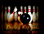 Bowling With God